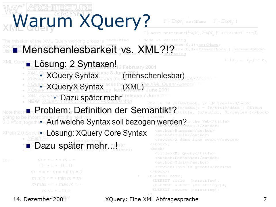 14. Dezember 2001 XQuery: Eine XML Abfragesprache7 Warum XQuery.