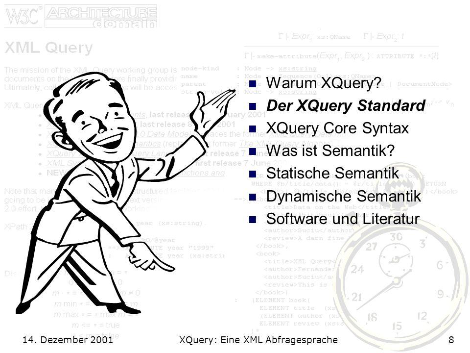 14. Dezember 2001 XQuery: Eine XML Abfragesprache8 Warum XQuery.
