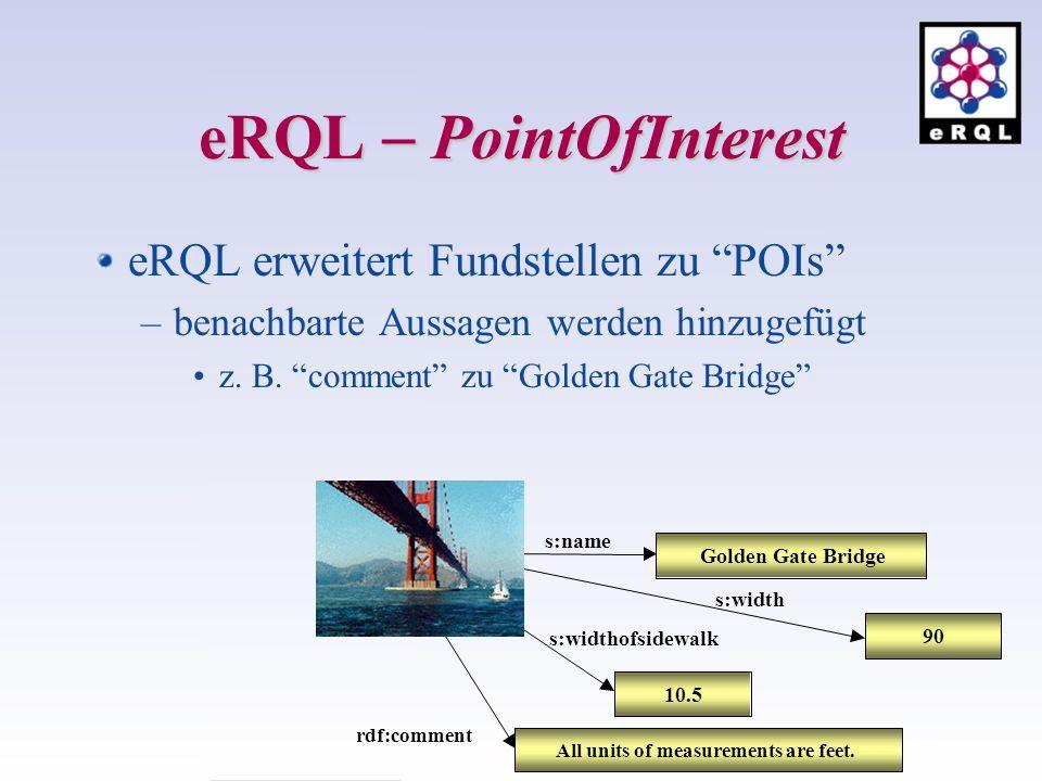 eRQL PointOfInterest eRQL erweitert Fundstellen zu POIs –benachbarte Aussagen werden hinzugefügt z.