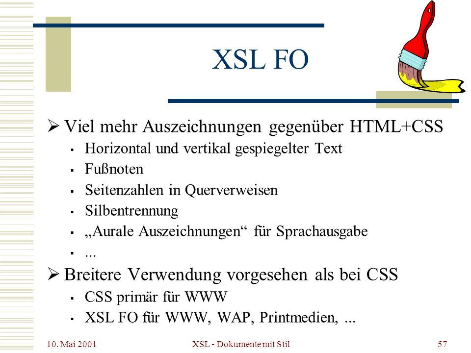 10. Mai 2001 XSL - Dokumente mit Stil57 XSL FO Viel mehr Auszeichnungen gegenüber HTML+CSS Horizontal und vertikal gespiegelter Text Fußnoten Seitenza