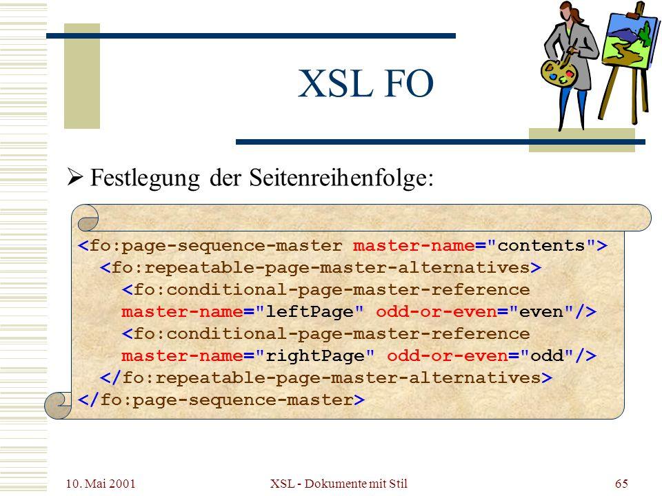 10. Mai 2001 XSL - Dokumente mit Stil65 XSL FO Festlegung der Seitenreihenfolge: