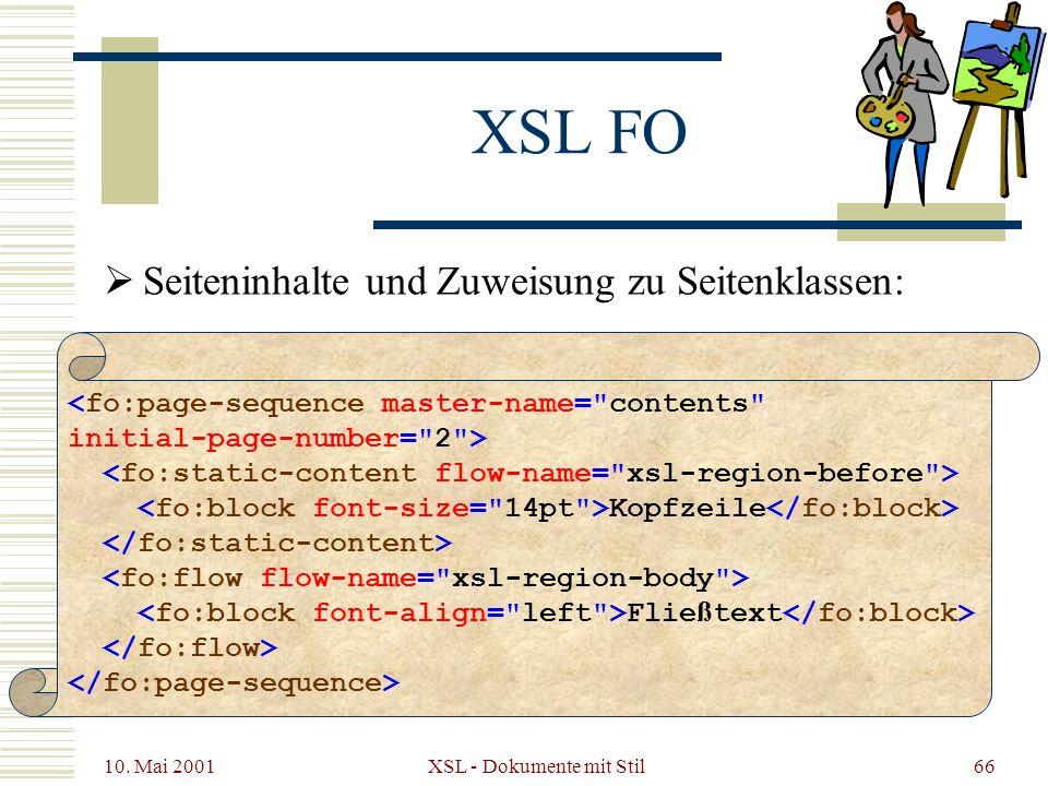10. Mai 2001 XSL - Dokumente mit Stil66 XSL FO Seiteninhalte und Zuweisung zu Seitenklassen: Kopfzeile Flie ß text