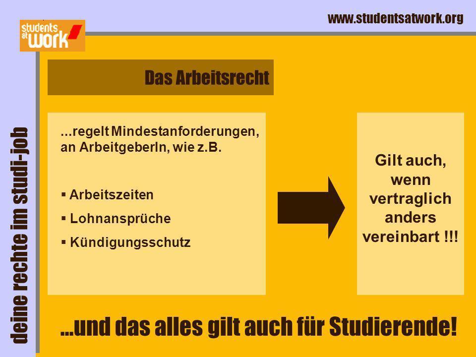 www.studentsatwork.org Wer seine Arbeitskraft verkauft § = Arbeit- nehmerIn Rechte Pflichten deine rechte im studi-job