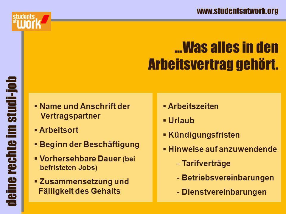 www.studentsatwork.org Das Arbeitsrecht...regelt Mindestanforderungen, an ArbeitgeberIn, wie z.B.