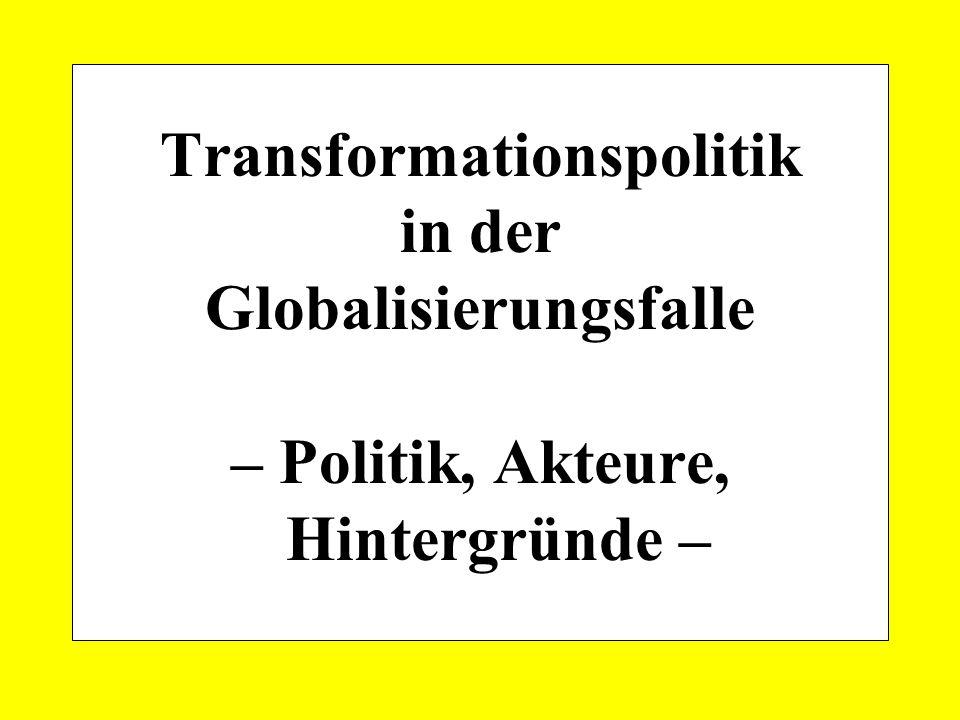 Transformationspolitik in der Globalisierungsfalle – Politik, Akteure, Hintergründe –
