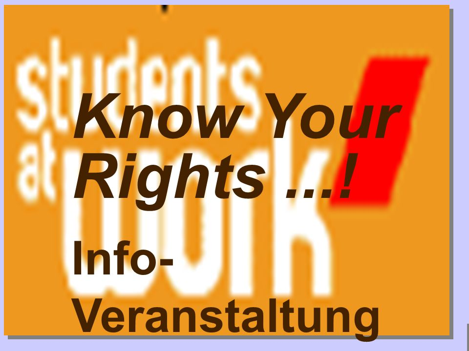 www.campustour.info Know Your Rights...! Info- Veranstaltung