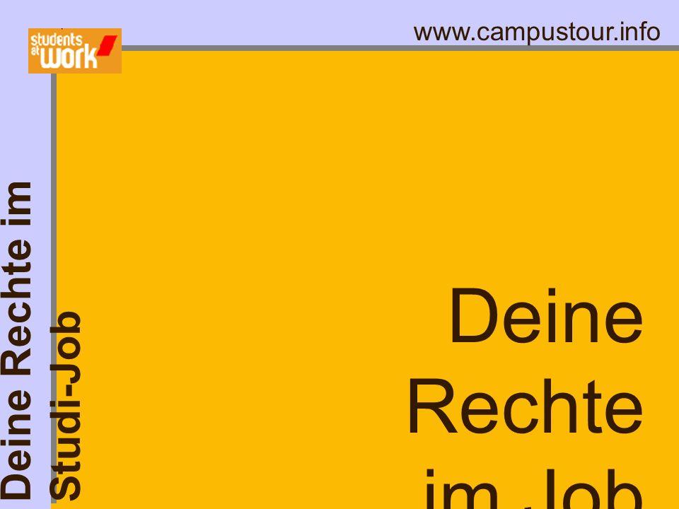 www.campustour.info Deine Rechte im Studi-Job Deine Rechte im Job