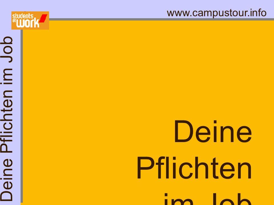www.campustour.info Deine Pflichten im Job