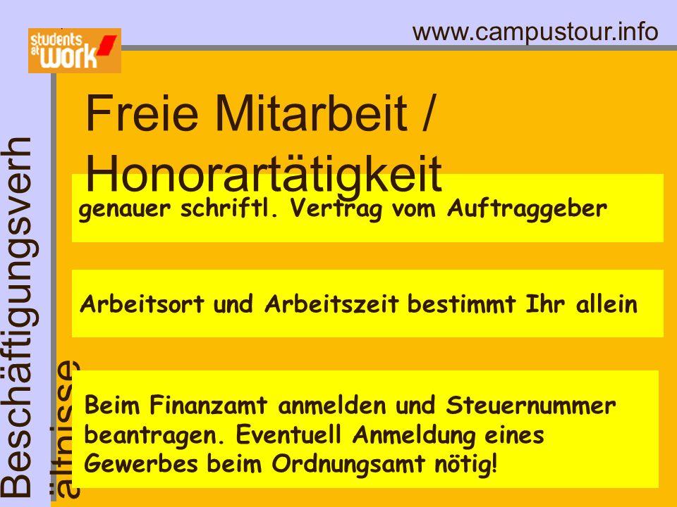 www.campustour.info genauer schriftl. Vertrag vom Auftraggeber Freie Mitarbeit / Honorartätigkeit Beschäftigungsverh ältnisse Arbeitsort und Arbeitsze