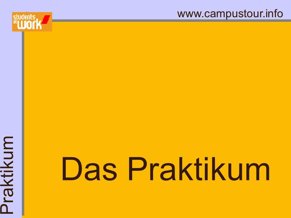 www.campustour.info Das Praktikum Praktikum