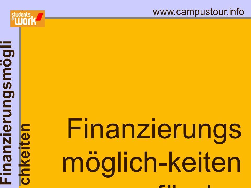 www.campustour.info Finanzierungsmögli chkeiten Finanzierungs möglich-keiten für das Studium