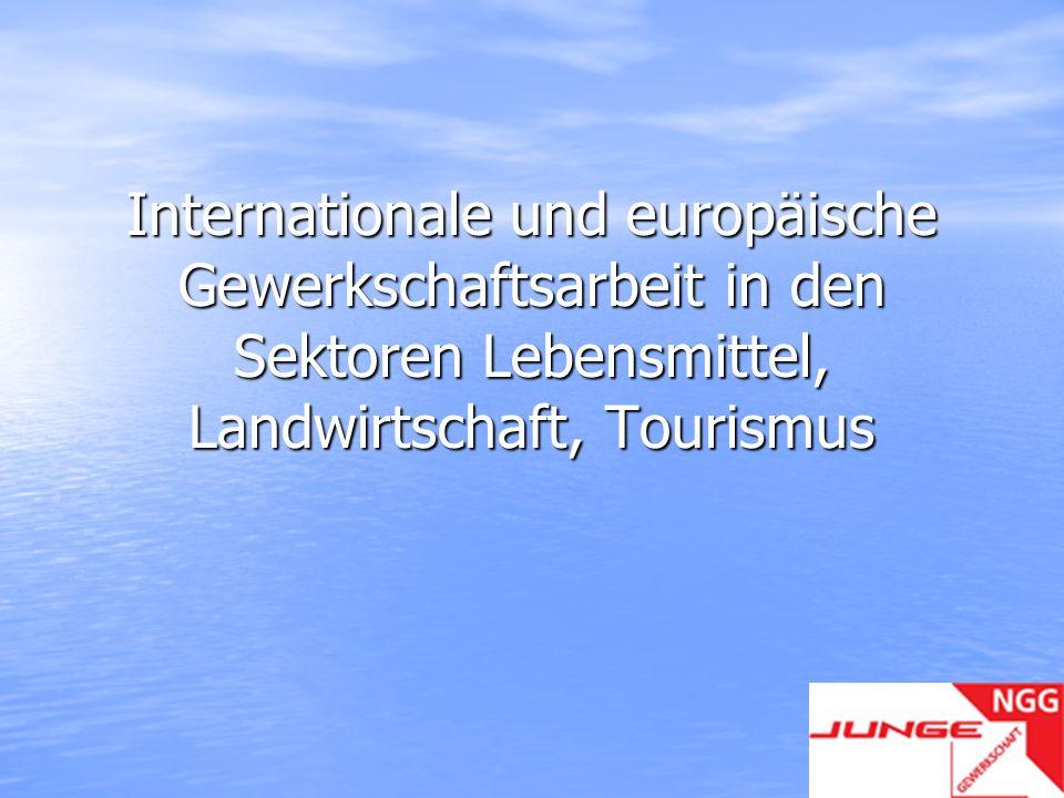 Internationale und europäische Gewerkschaftsarbeit in den Sektoren Lebensmittel, Landwirtschaft, Tourismus