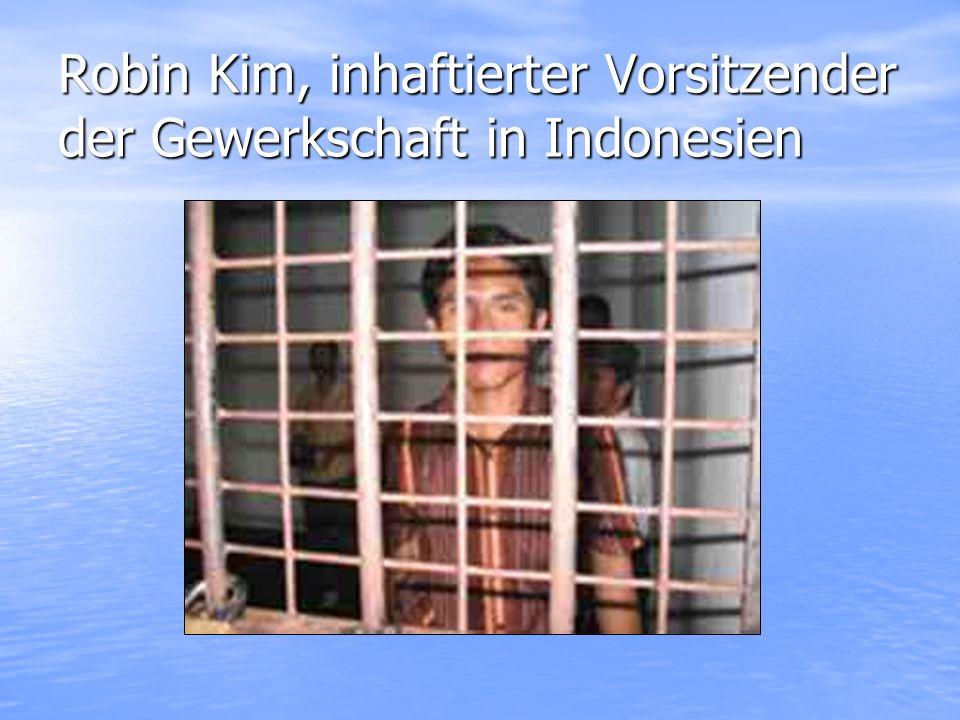 Robin Kim, inhaftierter Vorsitzender der Gewerkschaft in Indonesien