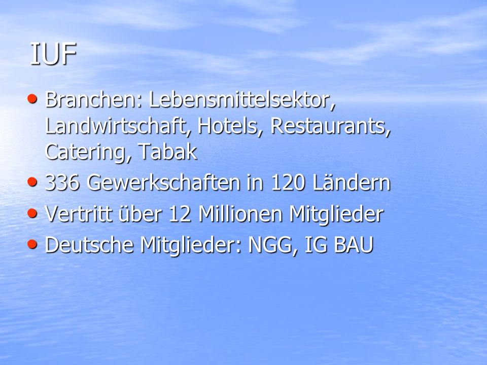 IUF Branchen: Lebensmittelsektor, Landwirtschaft, Hotels, Restaurants, Catering, Tabak Branchen: Lebensmittelsektor, Landwirtschaft, Hotels, Restauran