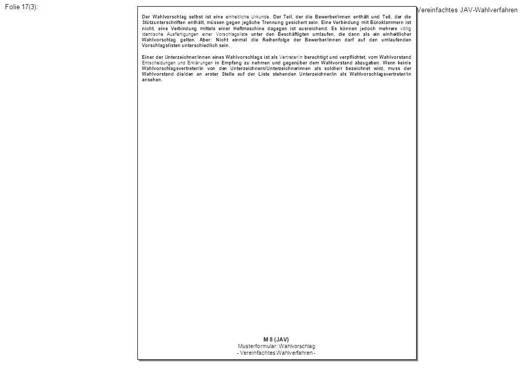 Der Wahlvorschlag selbst ist eine einheitliche Urkunde. Der Teil, der die Bewerber/innen enthält und Teil, der die Stützunterschriften enthält, müssen