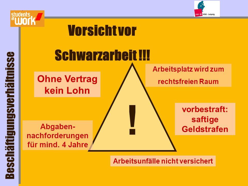 ! Vorsicht vor Schwarzarbeit !!! Beschäftigungsverhältnisse Arbeitsplatz wird zum rechtsfreien Raum Ohne Vertrag kein Lohn vorbestraft: saftige Geldst
