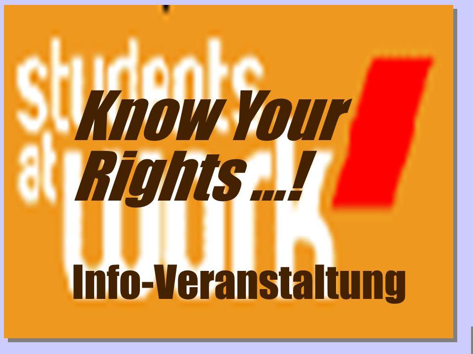 www.studentsatwork.org Wer seine Arbeitskraft verkauft § = Arbeit- nehmer/in Rechte Pflichten Deine Rechte im Studi-Job
