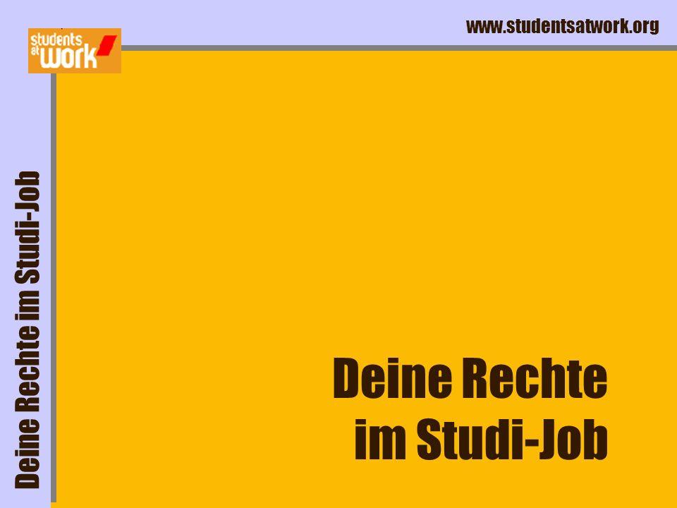 www.studentsatwork.org Deine Rechte im Studi-Job