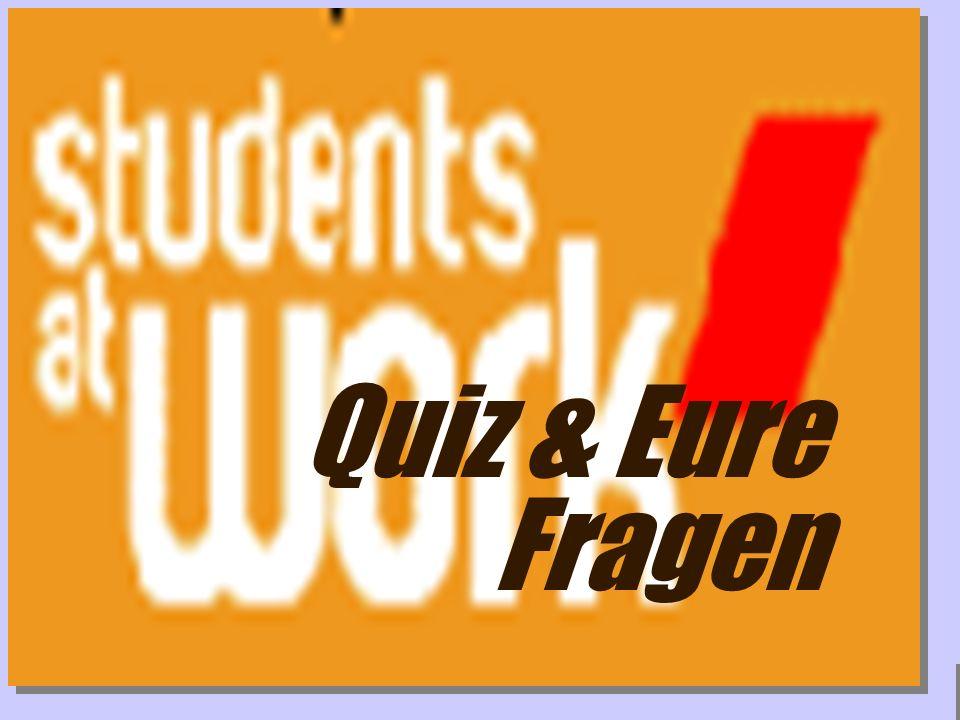 www.studentsatwork.org Quiz & Eure Fragen