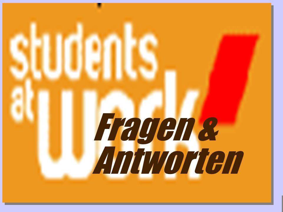 www.studentsatwork.org Fragen & Antworten