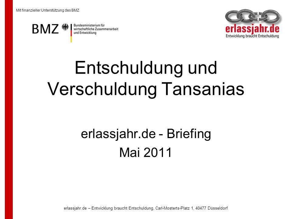 erlassjahr.de – Entwicklung braucht Entschuldung, Carl-Mosterts-Platz 1, 40477 Düsseldorf Entschuldung und Verschuldung Tansanias erlassjahr.de - Brie