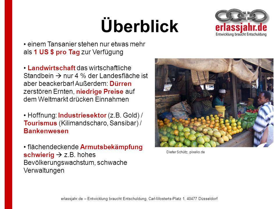 erlassjahr.de – Entwicklung braucht Entschuldung, Carl-Mosterts-Platz 1, 40477 Düsseldorf Überblick Dieter Schütz, pixelio.de einem Tansanier stehen n