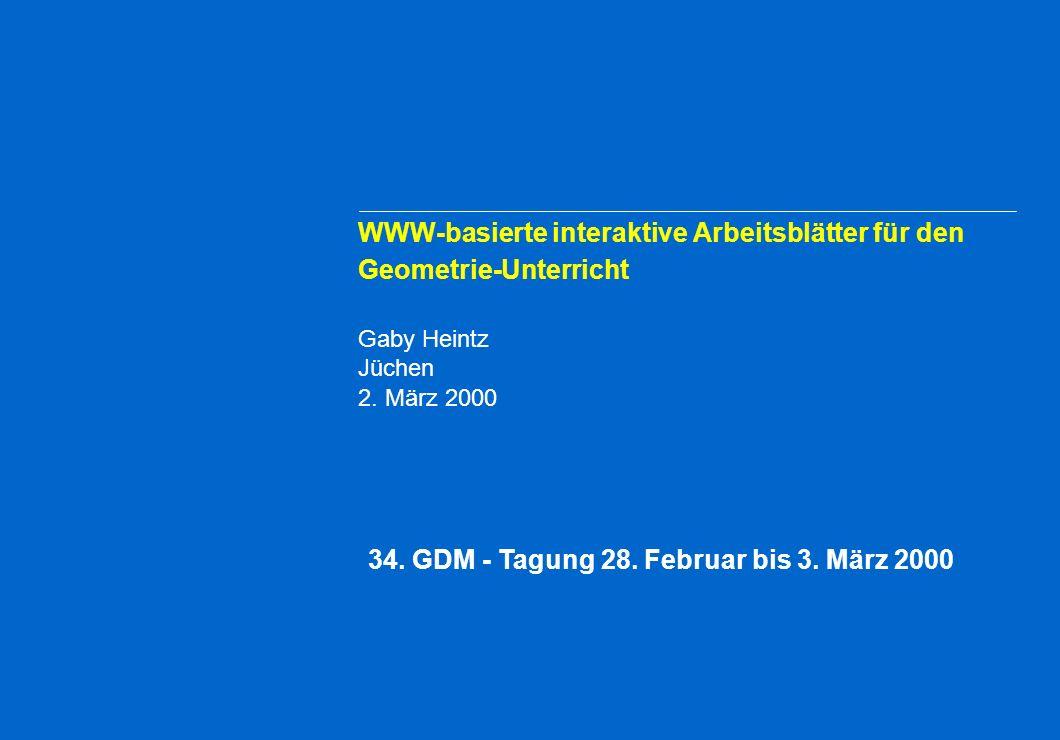 WWW-basierte interaktive Arbeitsblätter für den Geometrie-Unterricht Gaby Heintz Jüchen 2.