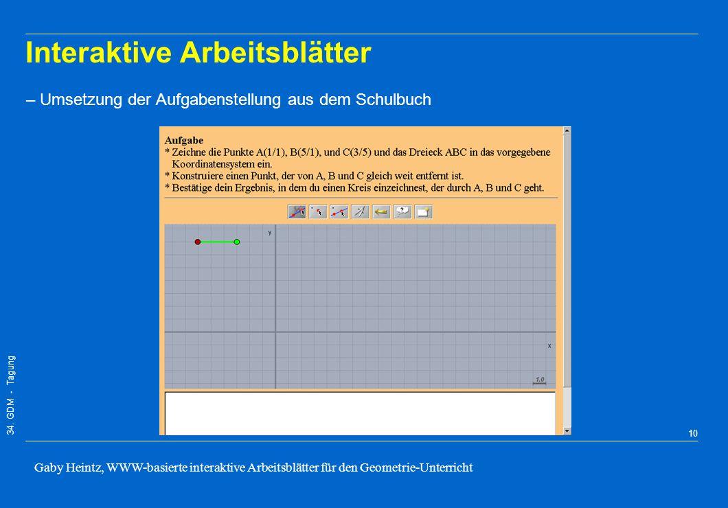 34. GDM - Tagung Gaby Heintz, WWW-basierte interaktive Arbeitsblätter für den Geometrie-Unterricht 9 Interaktive Arbeitsblätter