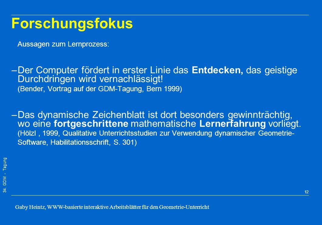 34. GDM - Tagung Gaby Heintz, WWW-basierte interaktive Arbeitsblätter für den Geometrie-Unterricht 11 Geometrieunterricht in Klasse 7 mit interaktiven
