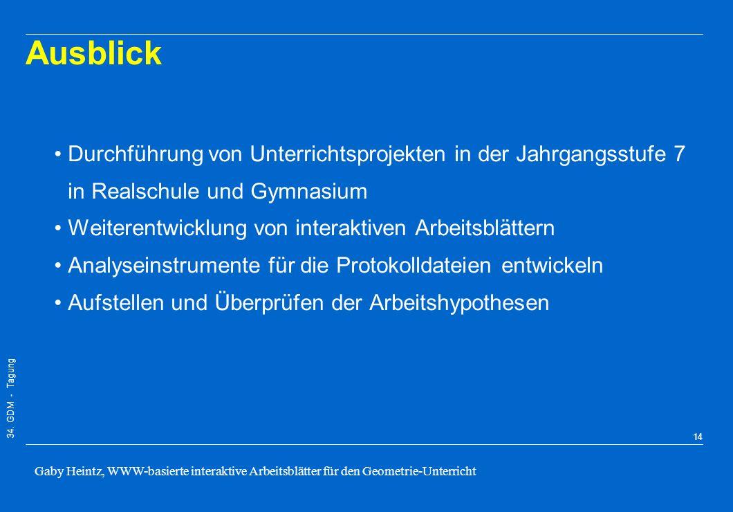 34. GDM - Tagung Gaby Heintz, WWW-basierte interaktive Arbeitsblätter für den Geometrie-Unterricht 13 Voruntersuchung Arbeitshypothesen: Die interakti