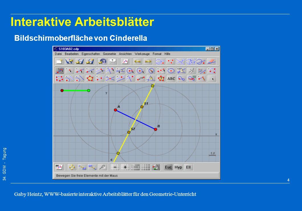 34. GDM - Tagung Gaby Heintz, WWW-basierte interaktive Arbeitsblätter für den Geometrie-Unterricht 3 –Der Mathematikunterricht darf das mathematische