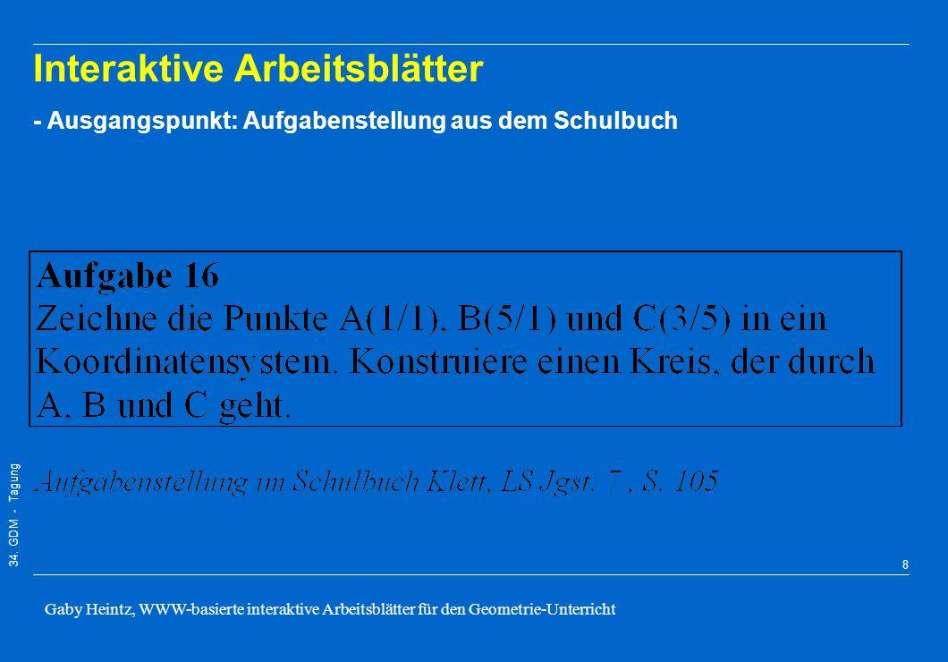 34. GDM - Tagung Gaby Heintz, WWW-basierte interaktive Arbeitsblätter für den Geometrie-Unterricht 7 Forschungsumfeld und -gegenstand Messen Protokoll
