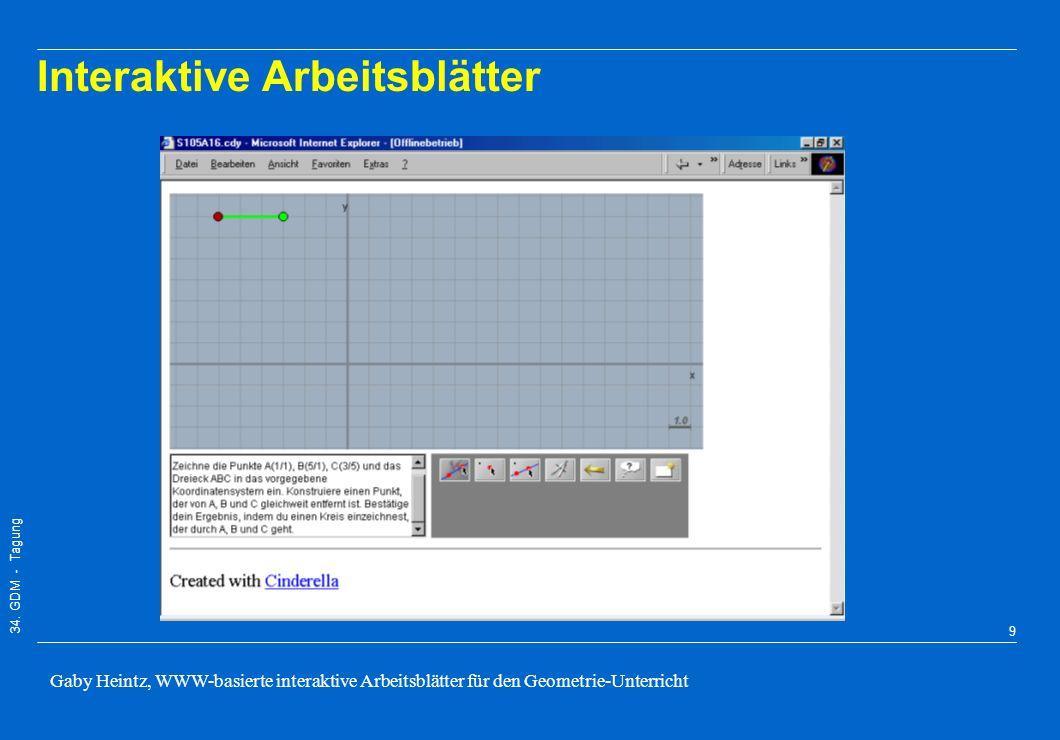 34. GDM - Tagung Gaby Heintz, WWW-basierte interaktive Arbeitsblätter für den Geometrie-Unterricht 8 Interaktive Arbeitsblätter - Ausgangspunkt: Aufga