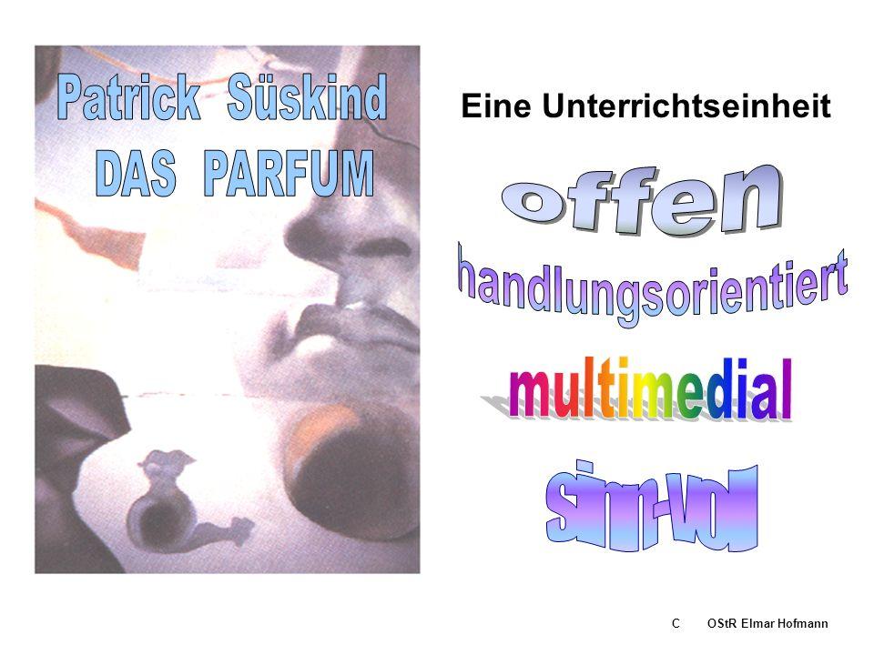 Gliederung 1.Allgemeines zu Didaktik/Methodik I. UE zu Patrick Süskinds Das Parfum 3.