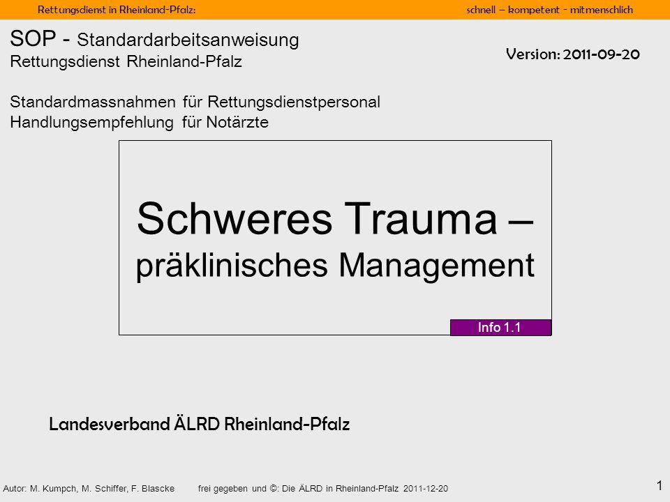 Rettungsdienst in Rheinland-Pfalz: schnell – kompetent - mitmenschlich 1 Autor: M. Kumpch, M. Schiffer, F. Blasckefrei gegeben und ©: Die ÄLRD in Rhei