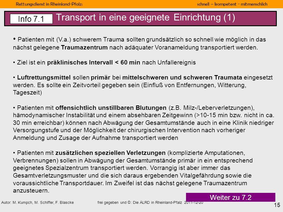 Rettungsdienst in Rheinland-Pfalz: schnell – kompetent - mitmenschlich 15 Autor: M. Kumpch, M. Schiffer, F. Blascke frei gegeben und ©: Die ÄLRD in Rh