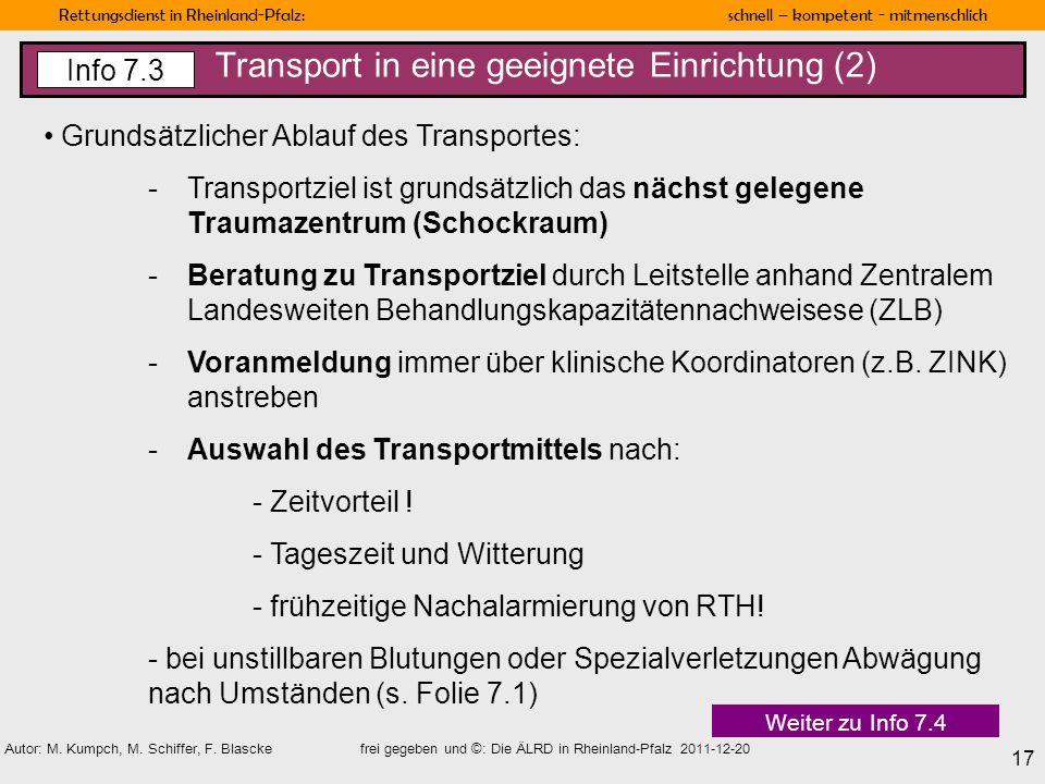 Rettungsdienst in Rheinland-Pfalz: schnell – kompetent - mitmenschlich 17 Autor: M. Kumpch, M. Schiffer, F. Blascke frei gegeben und ©: Die ÄLRD in Rh