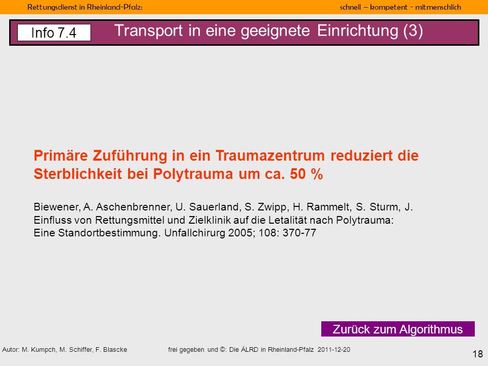 Rettungsdienst in Rheinland-Pfalz: schnell – kompetent - mitmenschlich 18 Autor: M. Kumpch, M. Schiffer, F. Blascke frei gegeben und ©: Die ÄLRD in Rh