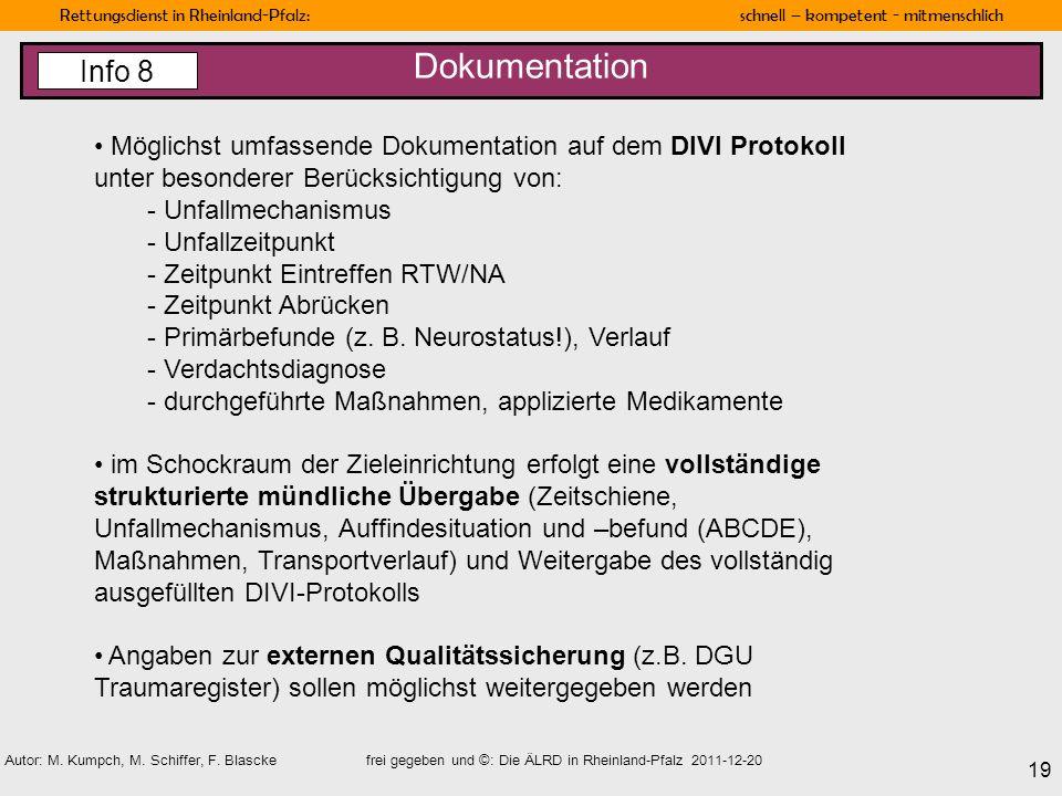 Rettungsdienst in Rheinland-Pfalz: schnell – kompetent - mitmenschlich 19 Autor: M. Kumpch, M. Schiffer, F. Blascke frei gegeben und ©: Die ÄLRD in Rh