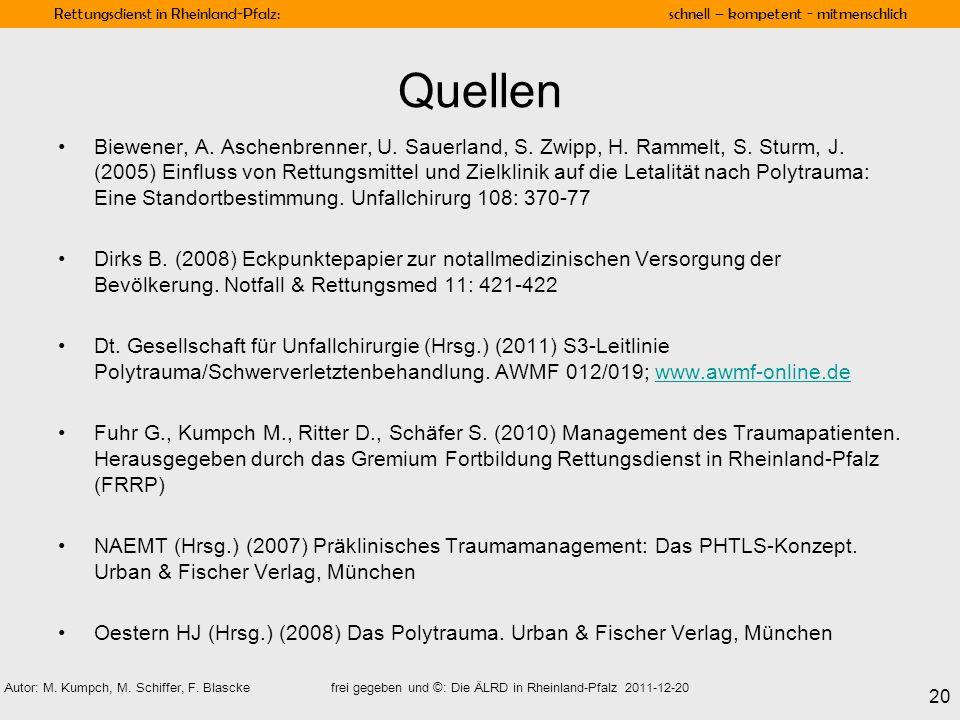 Rettungsdienst in Rheinland-Pfalz: schnell – kompetent - mitmenschlich 20 Autor: M. Kumpch, M. Schiffer, F. Blascke frei gegeben und ©: Die ÄLRD in Rh
