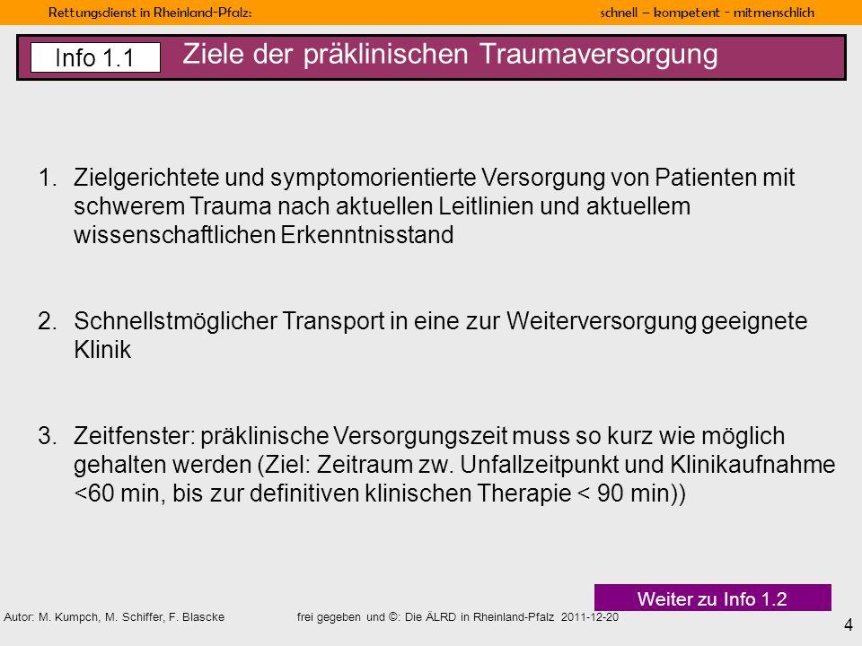 Rettungsdienst in Rheinland-Pfalz: schnell – kompetent - mitmenschlich 4 Autor: M. Kumpch, M. Schiffer, F. Blascke frei gegeben und ©: Die ÄLRD in Rhe