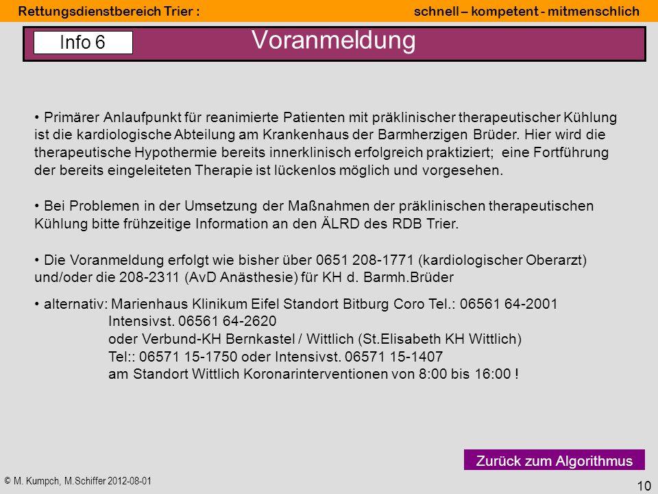 © M. Kumpch, M.Schiffer 2012-08-01 Rettungsdienstbereich Trier : schnell – kompetent - mitmenschlich 10 Voranmeldung Primärer Anlaufpunkt für reanimie