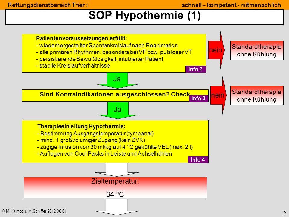 © M. Kumpch, M.Schiffer 2012-08-01 Rettungsdienstbereich Trier : schnell – kompetent - mitmenschlich 2 SOP Hypothermie (1) Therapieeinleitung Hypother
