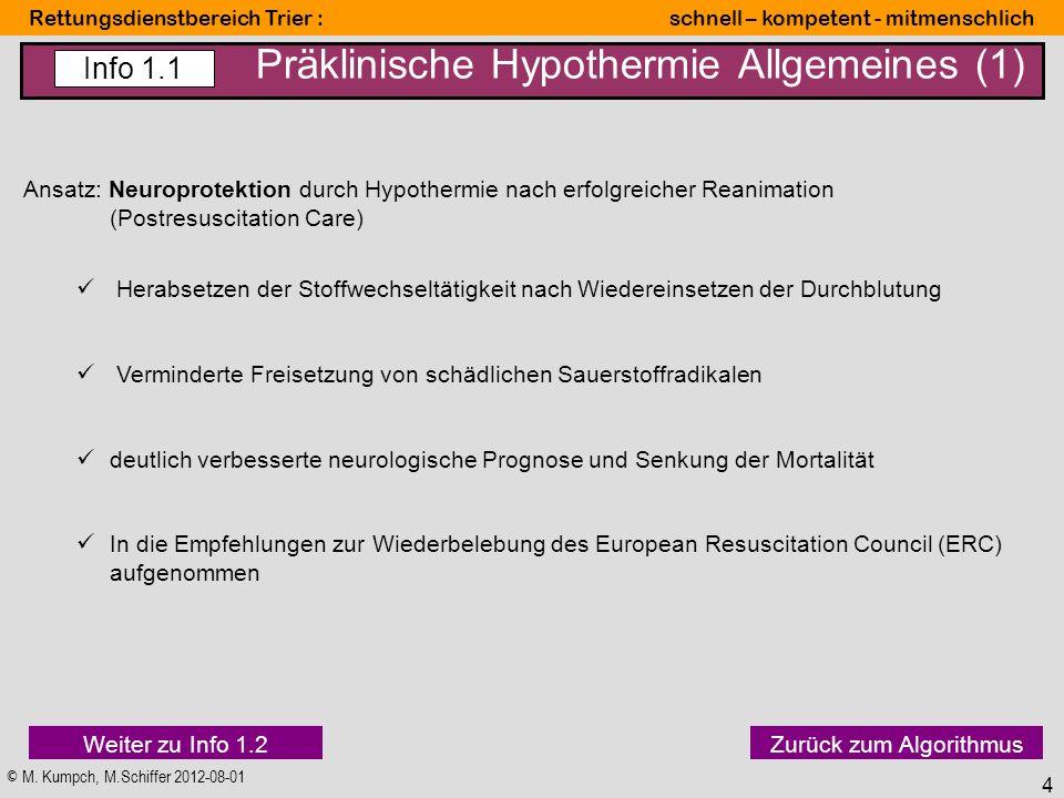© M. Kumpch, M.Schiffer 2012-08-01 Rettungsdienstbereich Trier : schnell – kompetent - mitmenschlich 4 Präklinische Hypothermie Allgemeines (1) Info 1