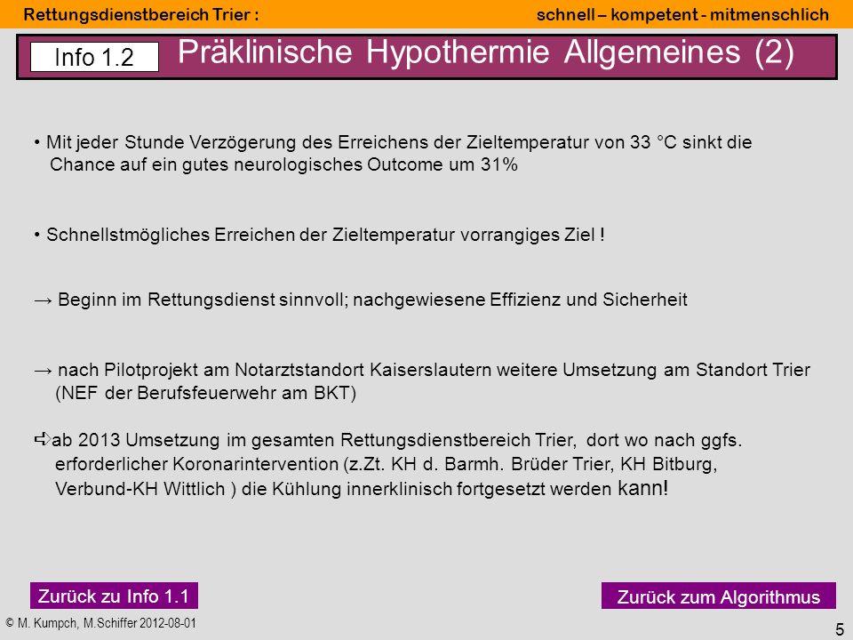 © M. Kumpch, M.Schiffer 2012-08-01 Rettungsdienstbereich Trier : schnell – kompetent - mitmenschlich 5 Präklinische Hypothermie Allgemeines (2) Mit je