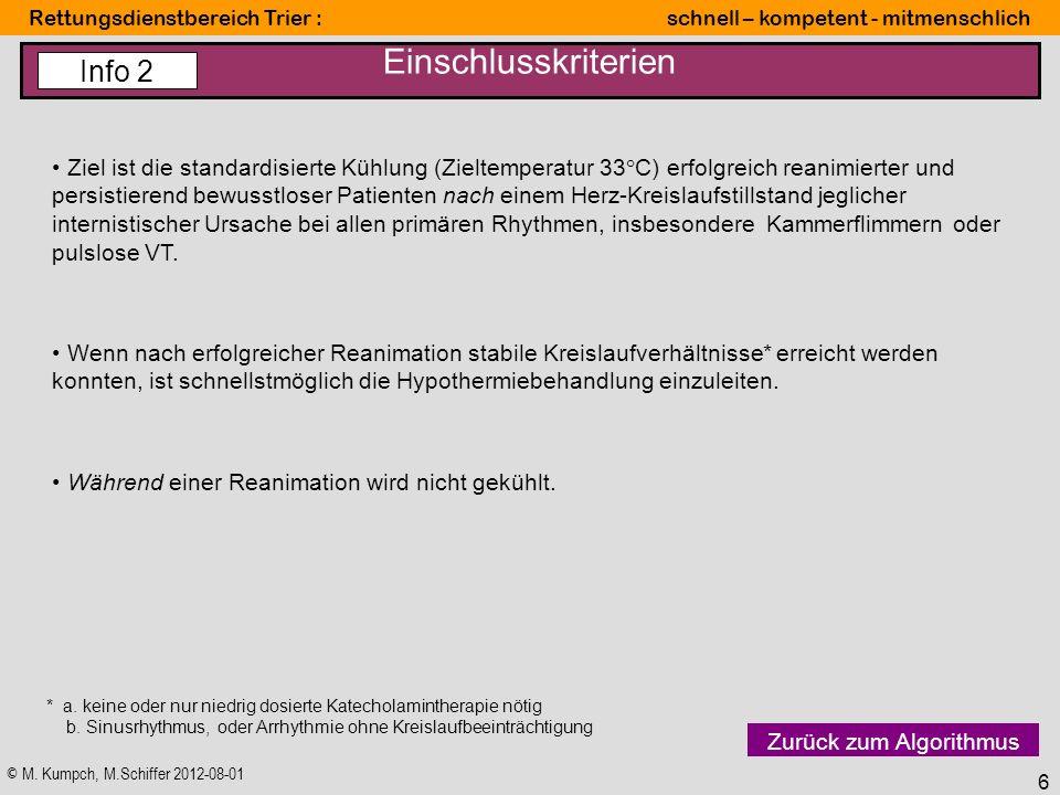 © M. Kumpch, M.Schiffer 2012-08-01 Rettungsdienstbereich Trier : schnell – kompetent - mitmenschlich 6 Einschlusskriterien Ziel ist die standardisiert