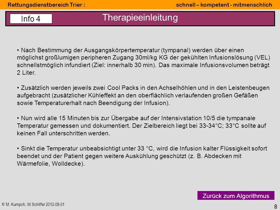 © M. Kumpch, M.Schiffer 2012-08-01 Rettungsdienstbereich Trier : schnell – kompetent - mitmenschlich 8 Therapieeinleitung Zurück zum Algorithmus Nach