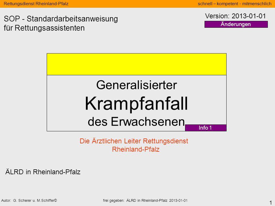 1 Rettungsdienst Rheinland-Pfalz schnell – kompetent - mitmenschlich Autor: G. Scherer u. M.Schiffer© frei gegeben: ÄLRD in Rheinland-Pfalz 2013-01-01