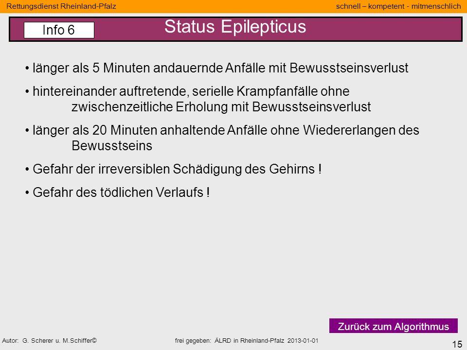 15 Rettungsdienst Rheinland-Pfalz schnell – kompetent - mitmenschlich Autor: G. Scherer u. M.Schiffer© frei gegeben: ÄLRD in Rheinland-Pfalz 2013-01-0