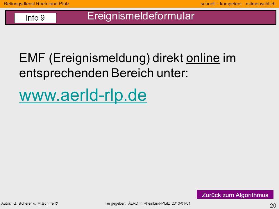 20 Rettungsdienst Rheinland-Pfalz schnell – kompetent - mitmenschlich Autor: G. Scherer u. M.Schiffer© frei gegeben: ÄLRD in Rheinland-Pfalz 2013-01-0